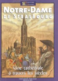 Notre-Dame de Strasbourg : une cathédrale à travers les siècles