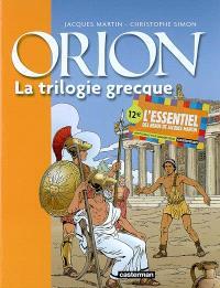 Orion. Volume 1, La trilogie grecque