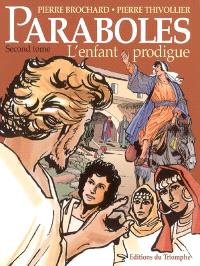 Paraboles. Volume 2, L'enfant prodigue