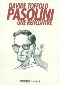 Pasolini : une rencontre