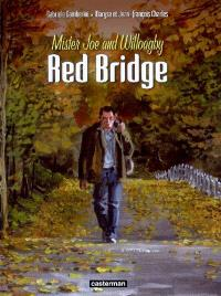 Red bridge : Mister Joe and Willoagby. Volume 1