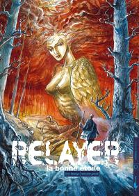Relayer. Volume 3, La bonne étoile