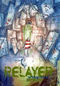 Relayer. Volume 4, Le labyrinthe