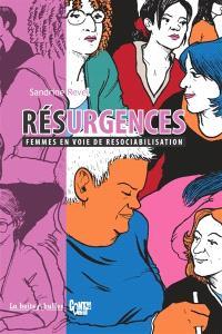 Résurgences : femmes en voie de resociabilisation