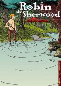 Robin de Sherwood. Volume 1, Proscrit