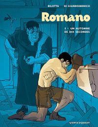 Romano. Volume 1, Un automne de dix secondes