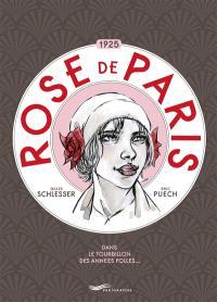 Rose de Paris, 1925 : dans le tourbillon des Années folles...