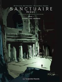 Sanctuaire redux. Volume 1, L'appel des abysses