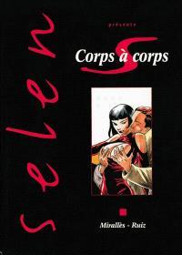 Selen présente. Volume 17, Corps à corps