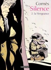 Silence. Volume 2, La vengeance