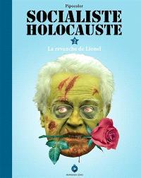Socialiste holocauste : roman-photo-montage politique de genre. Volume 2, La revanche de Lionel
