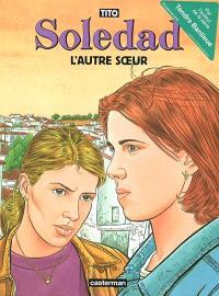 Soledad. Volume 6, L'autre soeœur