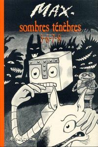 Sombres ténèbres. Volume 5-6-7-8