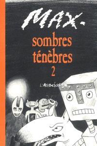 Sombres ténèbres. Volume 2