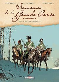 Souvenirs de la Grande Armée, 1807, il faut venger Austerlitz !