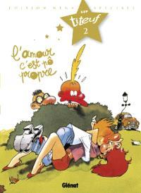Spécial Titeuf le film. Volume 2, L'amour, c'est pô propre...
