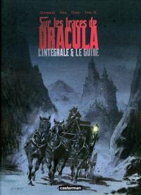 Sur les traces de Dracula : l'intégrale & le guide