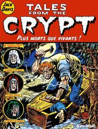 Tales from the crypt. Volume 1, Plus morts que vivants !