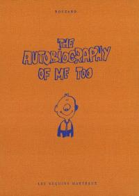 The autobiography of me too. Volume 1
