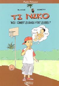 Ti Niko, Mais ! Comment les grands y font les bébés ?