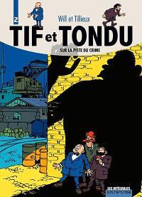 Tif et Tondu. Volume 2, Sur la piste du crime