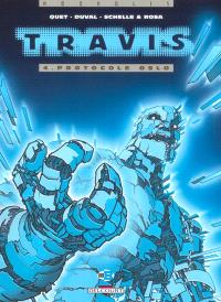 Travis. Volume 4, Protocole Oslo