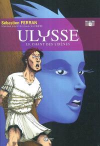 Ulysse. Volume 2, Le chant des sirènes
