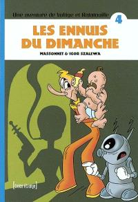 Une aventure de Voltige et Ratatouille. Volume 4, Les ennuis du dimanche