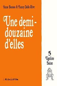 Une demi-douzaine d'elles. Volume 5, Ugoline Saine