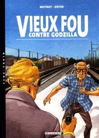 Vieux fou. Volume 3, Vieux fou contre Godzilla