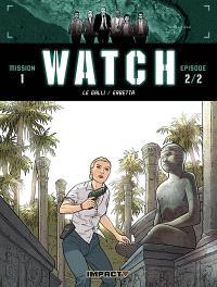 Watch : mission 1. Volume 2-2, Enfants tigres