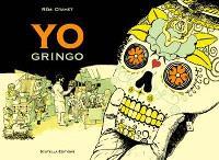 Yo, gringo