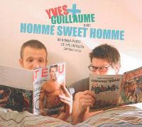 Yves + Guillaume, Homme sweet homme