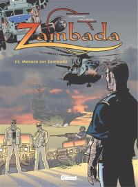 Zambada. Volume 3, Menace sur Zambada