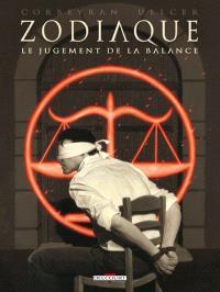 Zodiaque. Volume 7, Le jugement de la balance