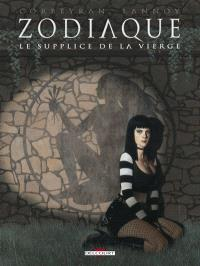 Zodiaque. Volume 6, Le supplice de la Vierge