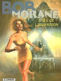 Bob Morane. Volume 37, L'oeil de l'iguanodon