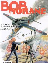 Bob Morane. Volume 42-1, La guerre du Pacifique n'aura pas lieu