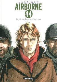 Airborne 44. Volume 1, Là où tombent les hommes