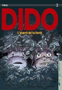 Dido. Volume 2, L'esprit de la forêt