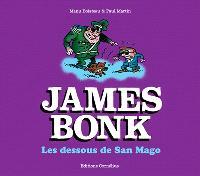 James Bonk. Volume 2, Les dessous de San Mago