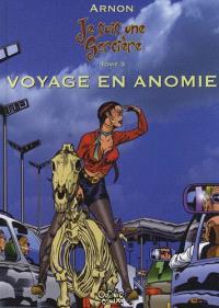 Je suis une sorcière. Volume 3, Voyage en Anomie