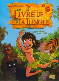 Le livre de la jungle. Volume 1, Shere Khan a les crocs !