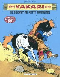 Yakari. Volume 6, Le secret de Petit Tonnerre