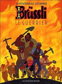 Brüssli. Volume 2, Le guerrier