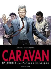 Caravan. Volume 3, La parole d'un leader