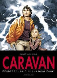 Caravan. Volume 1, Le ciel au-dessus de Nest Point