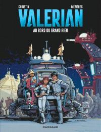 Valérian, agent spatio-temporel. Volume 19, Au bord du Grand Rien