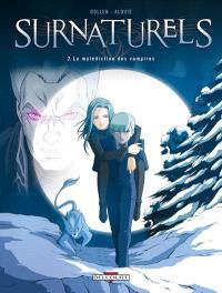 Surnaturels. Volume 2, La malédiction des vampires