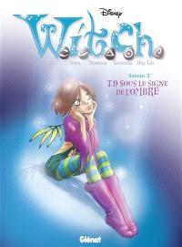 Witch : saison 2. Volume 9, Sous le signe de l'ombre